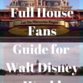 A Full House Fan Guide for Walt Disney World